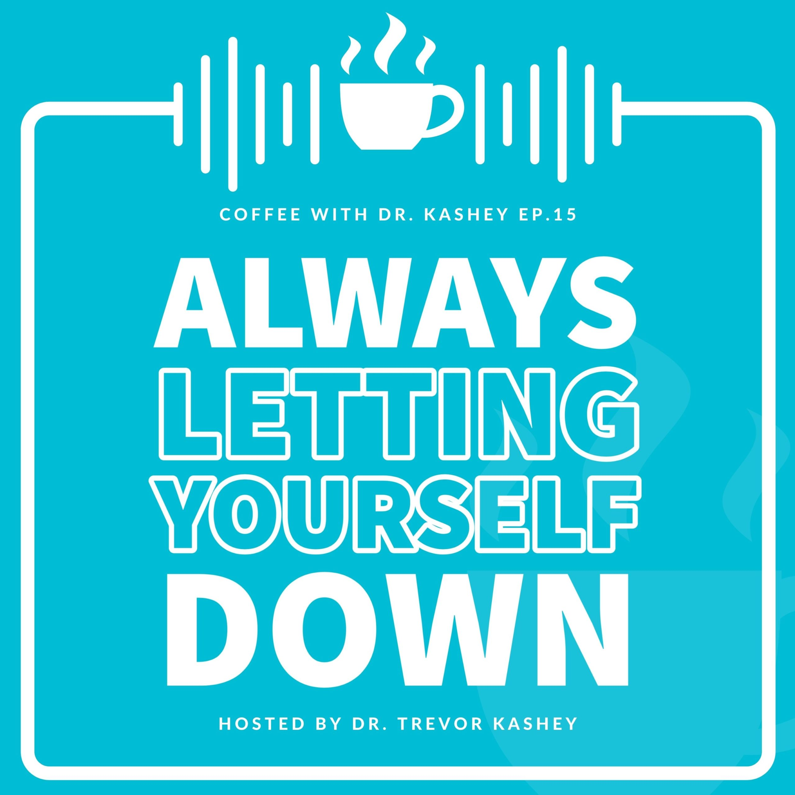 letting yourself down