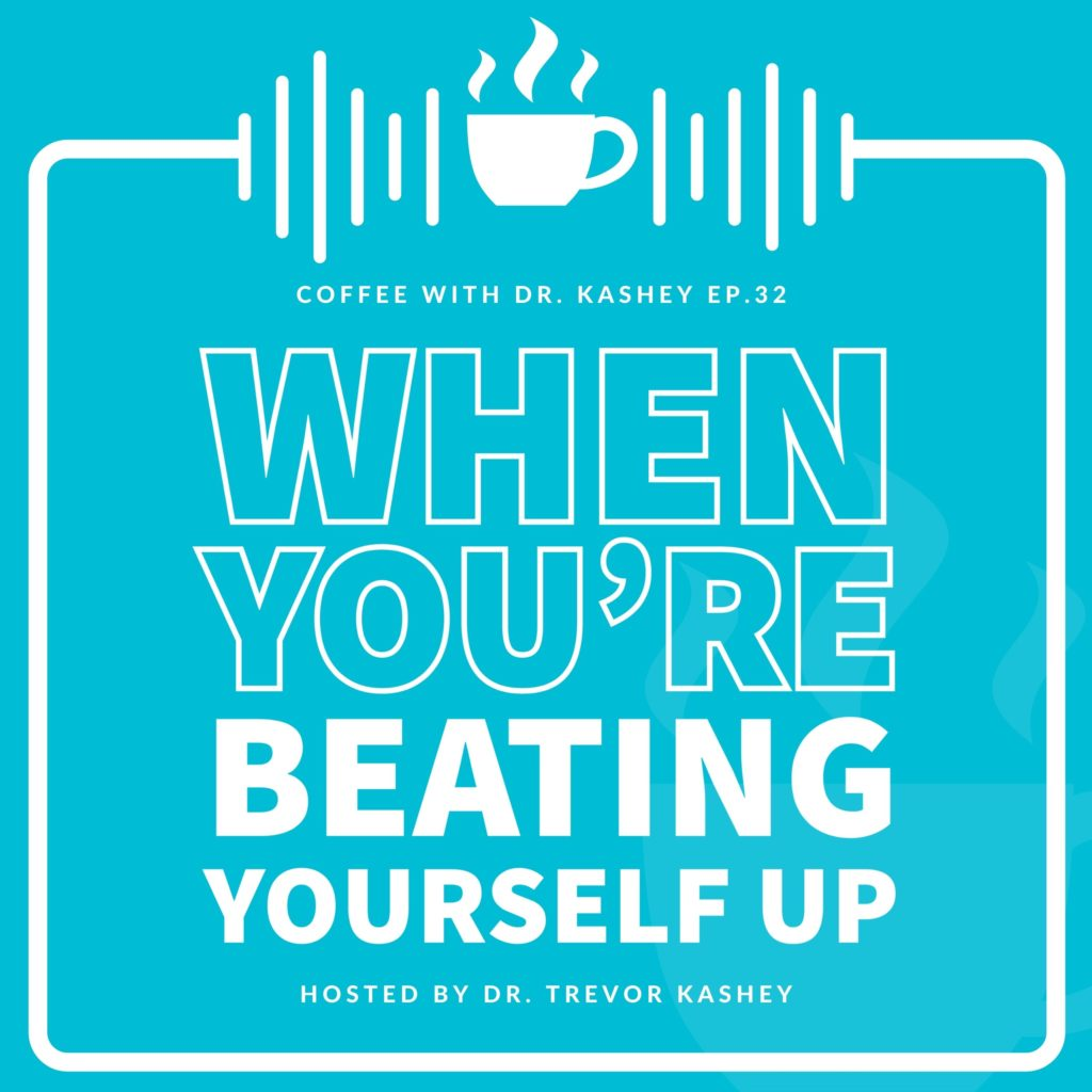 beating yourself up